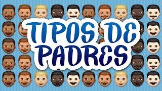 TIPOS DE PADRES/ PARODIA