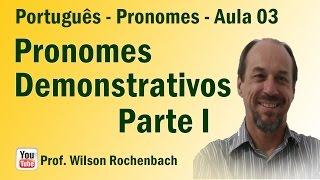 Pronomes - Aula 03 (Pronomes Demostrativos - Parte I)