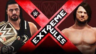 WWE Extreme Rules 2016 - Roman  Reigns vs AJ Styles - WWE Championship - WWE 2K16