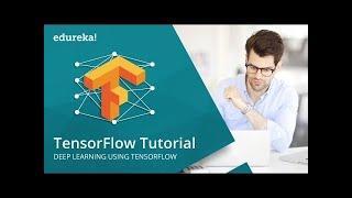 TensorFlow Tutorial   Deep Learning Using TensorFlow   TensorFlow Tutorial Python   Edureka