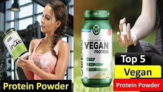 Top 5 Vegan Protein Powders 2018 || Best Vegan Protein Powders Review ||