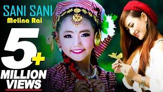 Sani Sani By Melina Rai Ft. Rani Thapa Magar | New Nepali Adhunik Song 2017/2074
