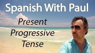 The SUPER USEFUL Present Progressive Tense - Spanish With Paul