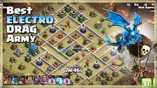 7 ELECTRO DRAG+14 LOONS= Best Electro Army | TH12 War Strategy #61 | COC 2018 |