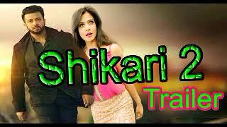 Shikari 2 | Official Trailer | Shakib Khan