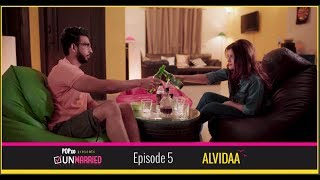 Unmarried | Episode 5 - Alvidaa | Webseries | POPxo