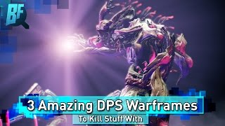 Warframe: 3 Amazing DPS Frames For Making Stuff Dead