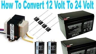 How To Convert 12 Volt To 24 Volt