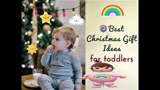 BEST CHRISTMAS GIFT IDEAS FOR BABIES  | Toddler | 6 Months | 1 Year Old (GIFT GUIDE)  2018