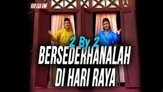 2 By 2 - Bersederhanalah Di Hari Raya (Official Music Video - HD)