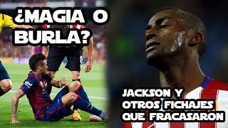 Jackson y otros fichajes decepcionantes | ¿Magia o burla de Neymar? -CRACKS