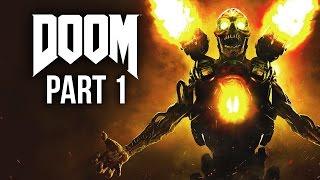 DOOM 4 Gameplay Walkthrough Part 1 - SO MUCH BLOOD (Doom 2016 4 Campaign)