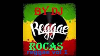 reggae vol 1 mixed by dj rocas254