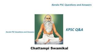 Chattampi Swamikal all about us Kerala PSC Questions and Answers