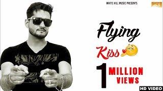 Flying Kiss (Full Song) Bunty Bisla - New Punjabi Songs 2017 - Latest Punjabi Songs 2017
