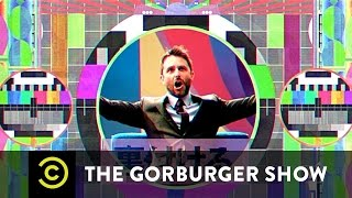 The Beforeburger Show - The Gorburger Show - Comedy Central