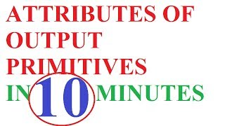 attributes of output primitives in computer graphics | output primitives in computer graphics
