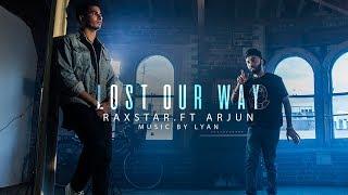 Lost Our Way   Full Video   Raxstar   Arjun   Lyan   VIP Records