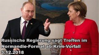Russische Regierung sagt Treffen im Normandie-Format ab Krim-Vorfall 3.12.2018