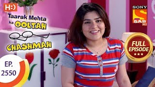 Taarak Mehta Ka Ooltah Chashmah - Ep 2550 - Full Episode - 7th September, 2018