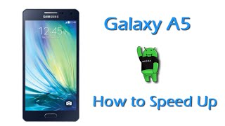 How to Speed Up the Galaxy A5