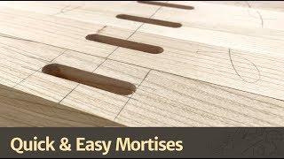 Quick & Easy Mortises