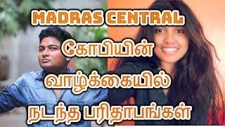 Madras Central Gopi வாழ்க்கையில் நடந்த பரிதாபங்கள்