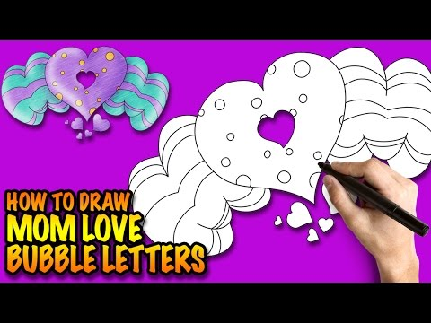 How to draw MOM LOVE Bubble Letters - Easy step-by-step drawing lessons for kids