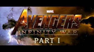 Avengers 3: Infinity War Part 1 Trailer #1