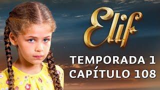Elif Temporada 1 Capítulo 108 | Español