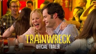 Trainwreck - Official Trailer (HD)
