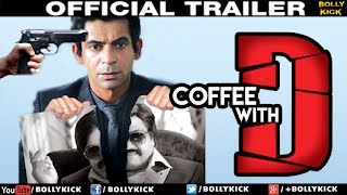 Coffee With D Official Trailer   Hindi Trailer 2017