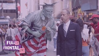 Times Square Stephen Miller Impersonator | Full Frontal on TBS