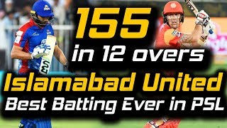 Islamabad Thrilling Chased 155 Target in 12 Overs | Islamabad United Vs Karachi Kings | HBL PSL 2018
