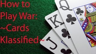 How To Play War (The Card Game) Cards Klassified