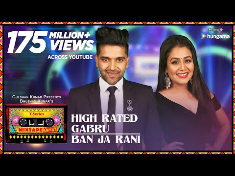 High Rated GabruBan Ja Rani | T-Series Mixtape Punjabi | Guru Randhawa, Neha Kakkar | Bhushan Kumar