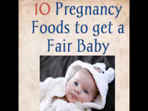 Food to get fair baby during pregnancy