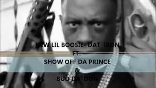 BOOSIE BADAZZ DAT IRON ft. SHOW OFF, BUD DA' DON