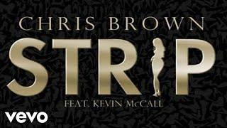 Chris Brown - Strip (Audio) ft. Kevin K-MAC McCall