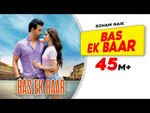 Xxx Mp4 Bas Ek Baar Official Video Soham Naik Anurag Saikia Gaana Originals 3gp Sex