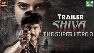 Shiva The Super Hero 3 (2019) Official Trailer | Nagarjuna, Samantha | Releasing 16th June