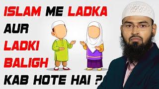 Ek Ladka Aur Ladki Islam Ke Mutabiq Baligh - Adult Kab Hote Hai By Adv. Faiz Syed