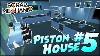 PISTON HOUSE PART 5 - KITCHEN AND TUTORIAL - Scrap Mechanic Creations! - Episode 99