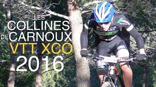 Les Collines de Carnoux 2016 Compétition VTT XC MTB Cycling Race Video