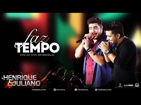 watch Henrique e Juliano - Faz Tempo - (DVD Ao vivo em Brasília) [Vídeo Oficial]