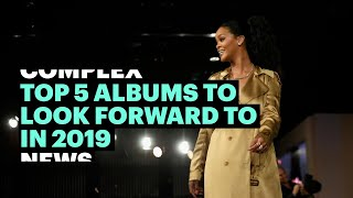 Top 5 Albums to Look Forward to in 2019