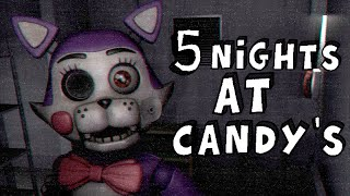 FIVE NIGHTS AT CANDY'S!