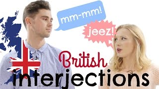 10 BRITISH ENGLISH INTERJECTIONS  | Conversation training - Chat like a native!