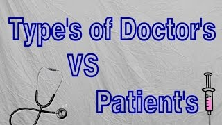 Type's of Doctor's VS Patient's ! By Unique Creation