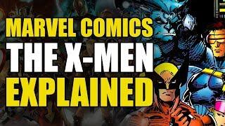 Comics Explained: The X-Men [Remastered]